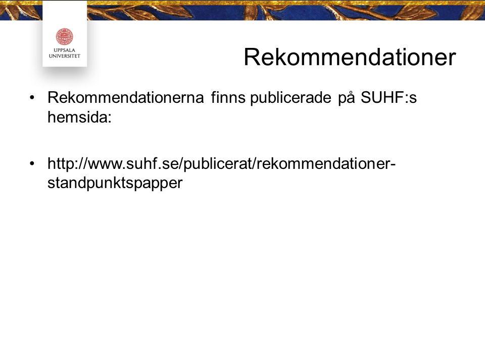 Rekommendationer Rekommendationerna finns publicerade på SUHF:s hemsida: http://www.suhf.se/publicerat/rekommendationer- standpunktspapper