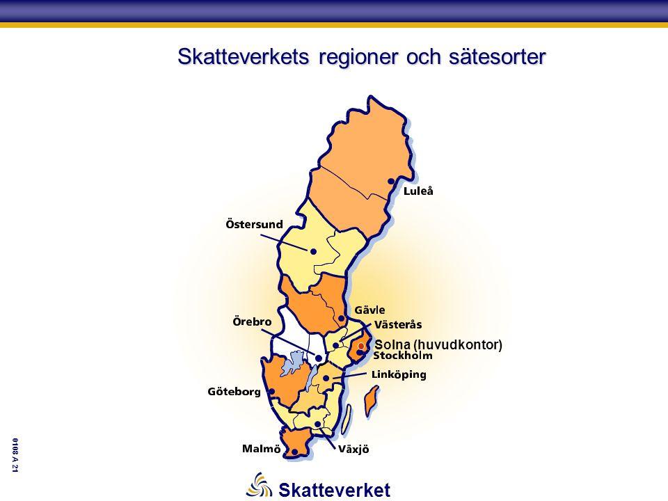 Skatteverket Solna (huvudkontor) 0108 A 21 Skatteverkets regioner och sätesorter