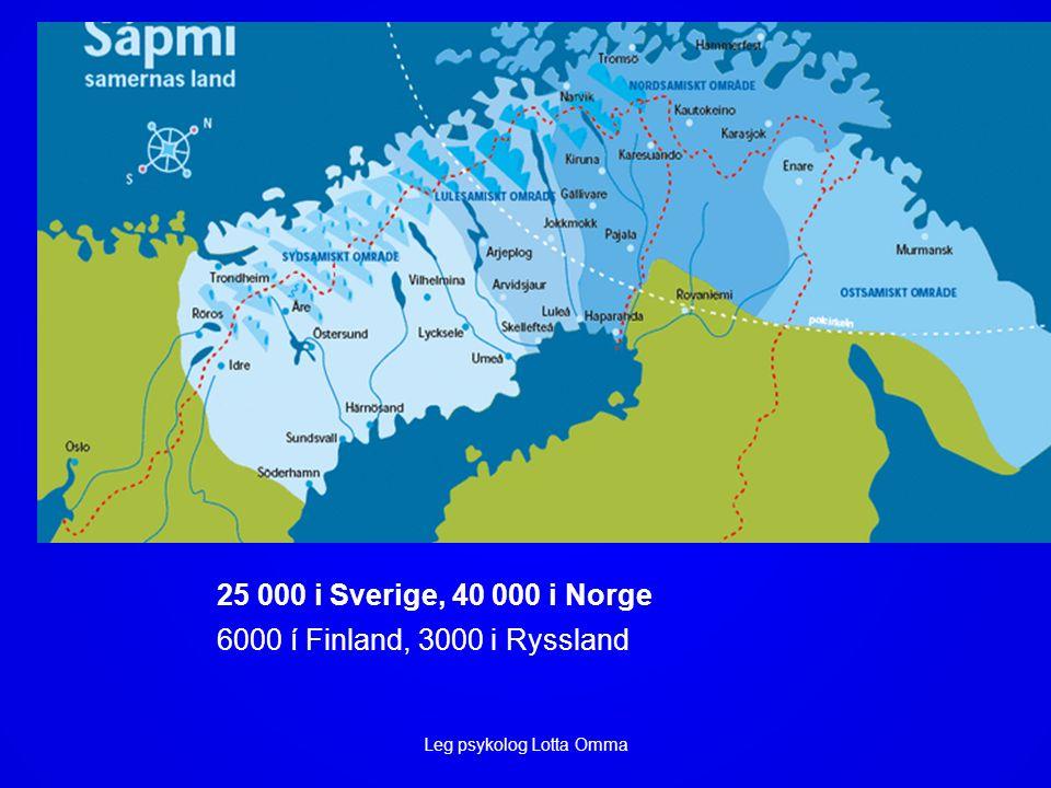 25 000 i Sverige, 40 000 i Norge 6000 í Finland, 3000 i Ryssland Leg psykolog Lotta Omma