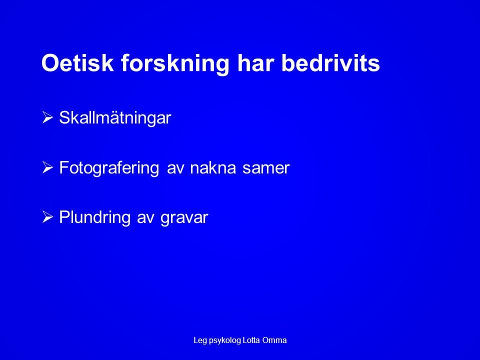 Självvärdering/ Identitet En majoritet; -Har en positiv självvärdering - Är stolt över att vara same - Har nära kontakt med en Sameby - Deltar I traditionella Samiska aktiviteter - 26 % pratar samiska, 29 % förstår samiska Leg psykolog Lotta Omma