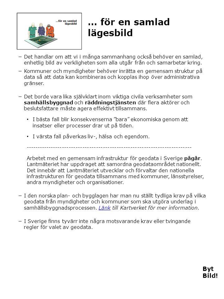 Sverige behöver öppna geodata (1) −Idag finns en förväntan att offentlig information är öppen information −Regeringen verkar för att förbättra förutsättningarna för vidareutnyttjande av offentlig information bl.a.