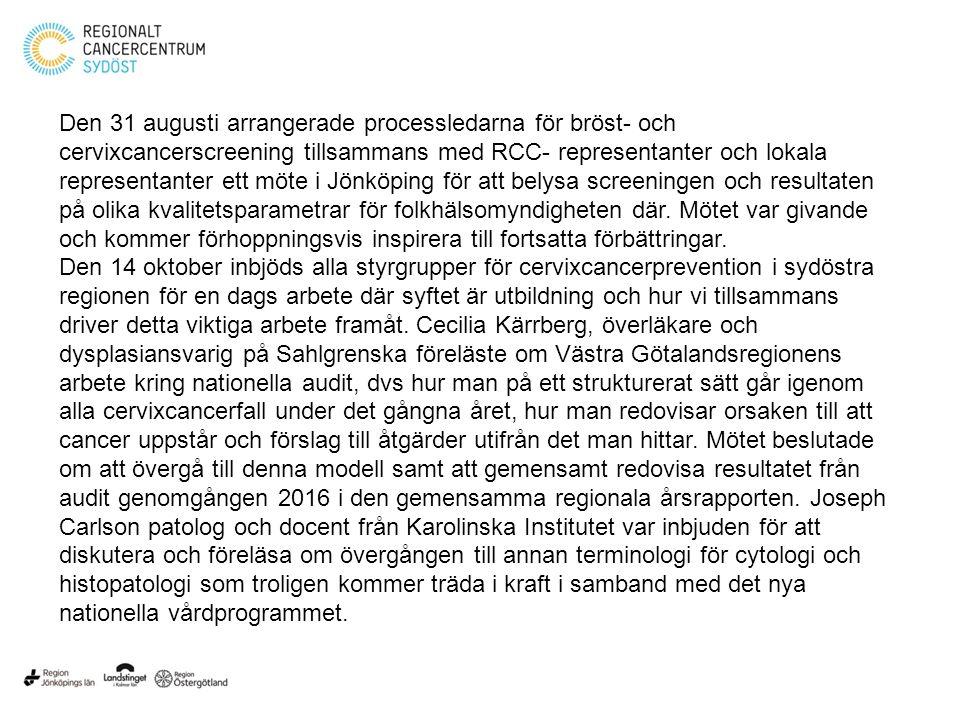 Den 31 augusti arrangerade processledarna för bröst- och cervixcancerscreening tillsammans med RCC- representanter och lokala representanter ett möte i Jönköping för att belysa screeningen och resultaten på olika kvalitetsparametrar för folkhälsomyndigheten där.
