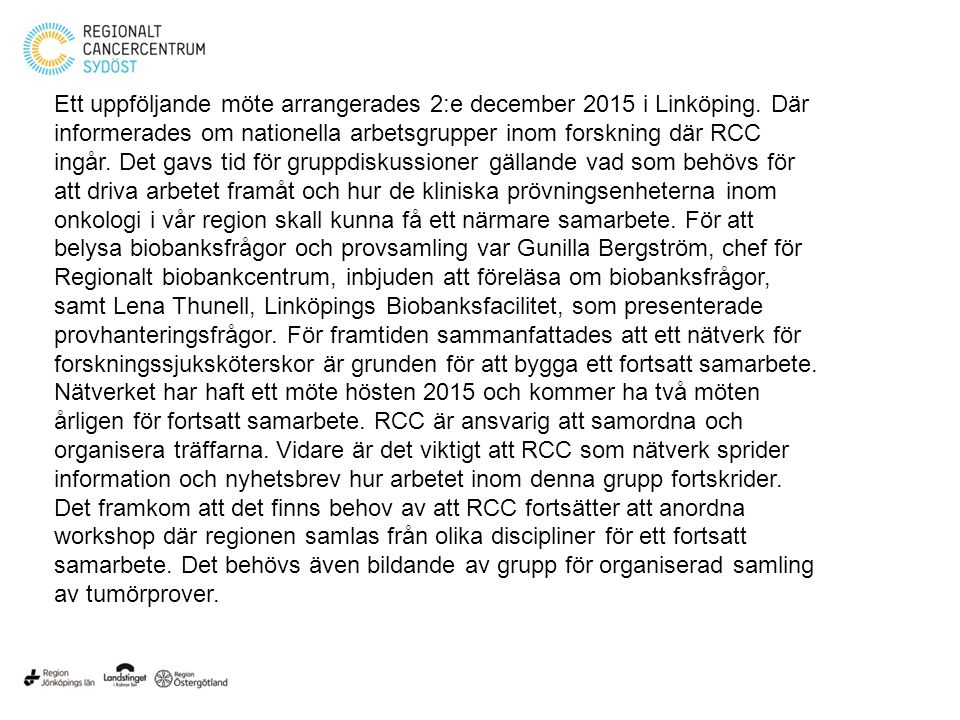 Ett uppföljande möte arrangerades 2:e december 2015 i Linköping.