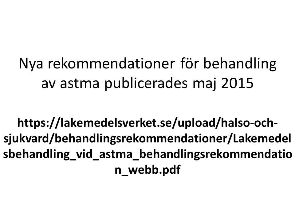 Nya rekommendationer för behandling av astma publicerades maj 2015 https://lakemedelsverket.se/upload/halso-och- sjukvard/behandlingsrekommendationer/Lakemedel sbehandling_vid_astma_behandlingsrekommendatio n_webb.pdf