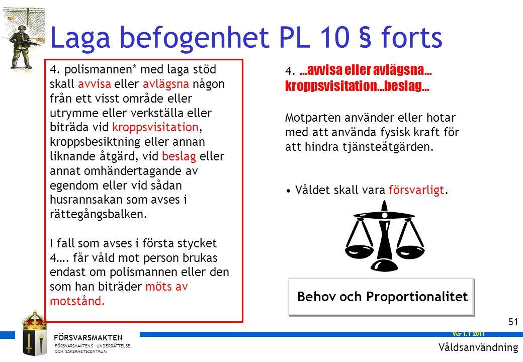 FÖRSVARSMAKTENS UNDERRÄTTELSE OCH SÄKERHETSCENTRUM FÖRSVARSMAKTEN Ver 1.0 2008 Ver 1.1 2011 51 4.