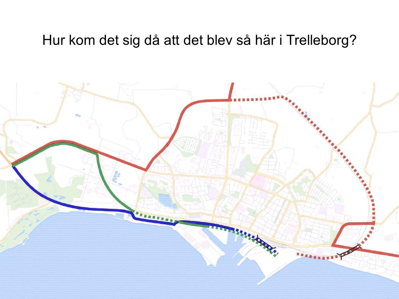 Hur kom det sig då att det blev så här i Trelleborg?