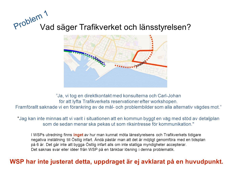 """""""Ja, vi tog en direktkontakt med konsulterna och Carl-Johan för att lyfta Trafikverkets reservationer efter workshopen. Framförallt saknade vi en föra"""