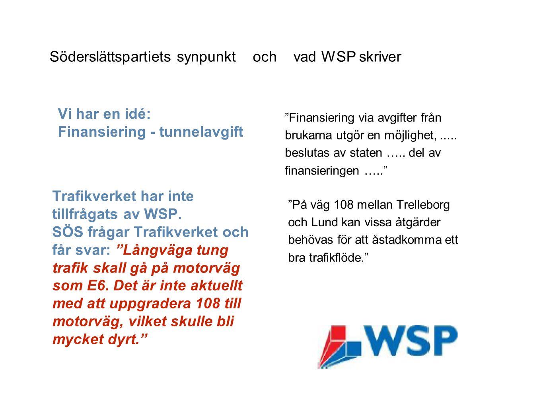 """Söderslättspartiets synpunkt och vad WSP skriver """"Finansiering via avgifter från brukarna utgör en möjlighet,..... beslutas av staten ….. del av finan"""