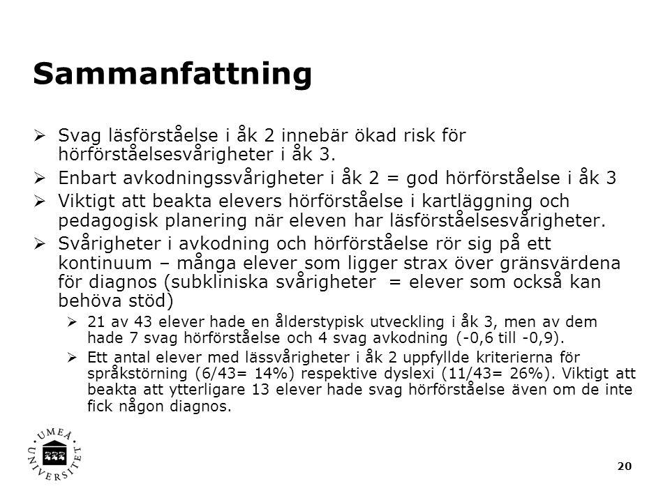 Sammanfattning  Svag läsförståelse i åk 2 innebär ökad risk för hörförståelsesvårigheter i åk 3.