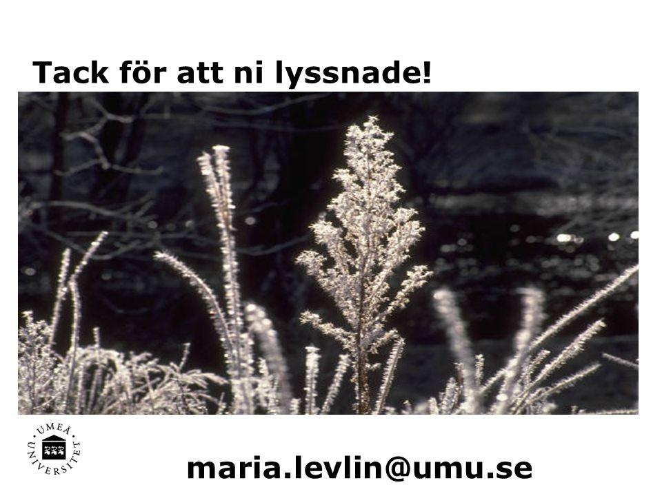 Tack för att ni lyssnade! maria.levlin@umu.se