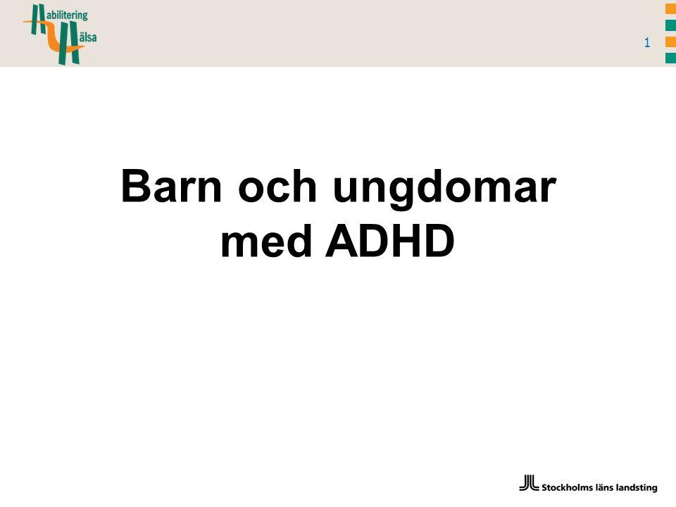 Barn och ungdomar med ADHD 1