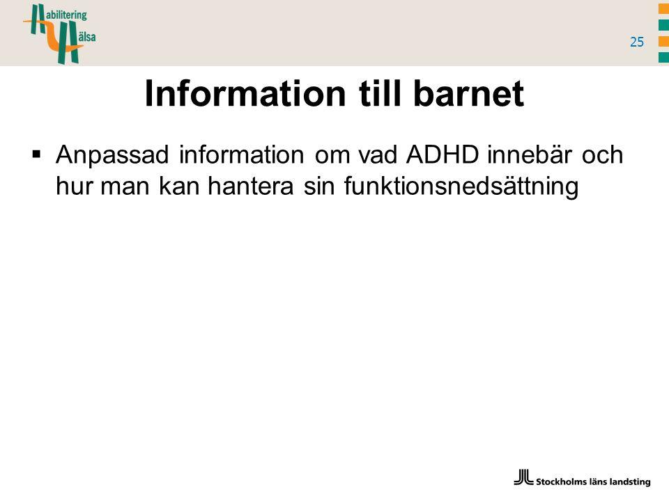 Information till barnet 25  Anpassad information om vad ADHD innebär och hur man kan hantera sin funktionsnedsättning
