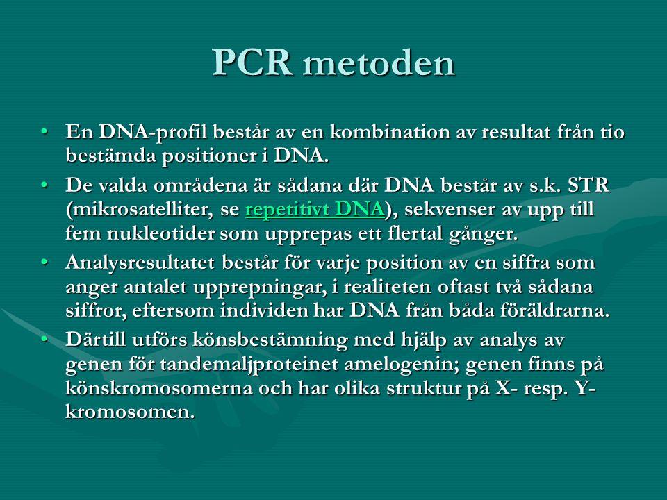 PCR metoden En DNA-profil består av en kombination av resultat från tio bestämda positioner i DNA.En DNA-profil består av en kombination av resultat f
