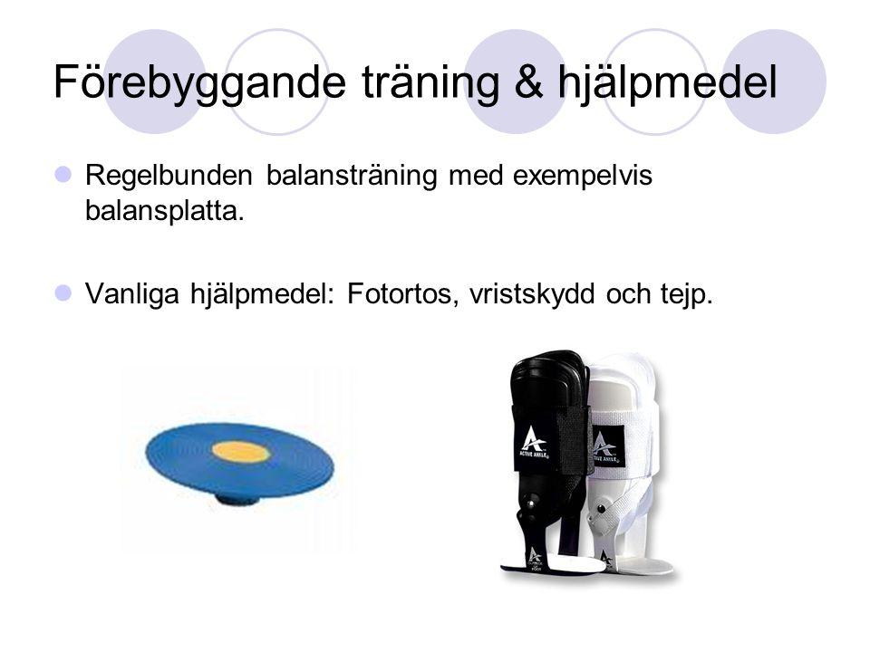 Förebyggande träning & hjälpmedel Regelbunden balansträning med exempelvis balansplatta.