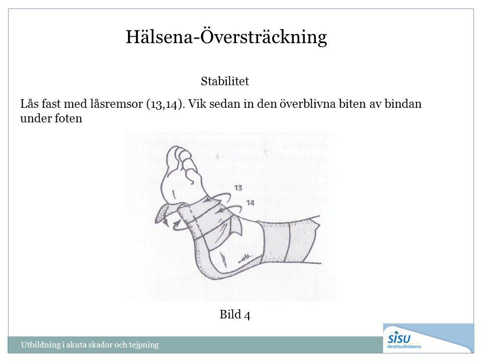 Utbildning i akuta skador och tejpning Bild 4 Hälsena-Översträckning Stabilitet Lås fast med låsremsor (13,14). Vik sedan in den överblivna biten av b