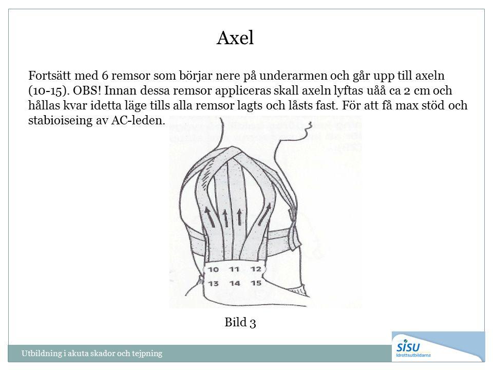 Utbildning i akuta skador och tejpning Bild 3 Axel Fortsätt med 6 remsor som börjar nere på underarmen och går upp till axeln (10-15). OBS! Innan dess