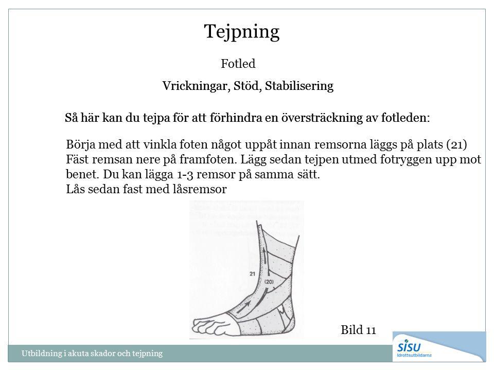Tejpning Fotled Vrickningar, Stöd, Stabilisering Bild 11 Så här kan du tejpa för att förhindra en översträckning av fotleden: Vrickningar, Stöd, Stabi
