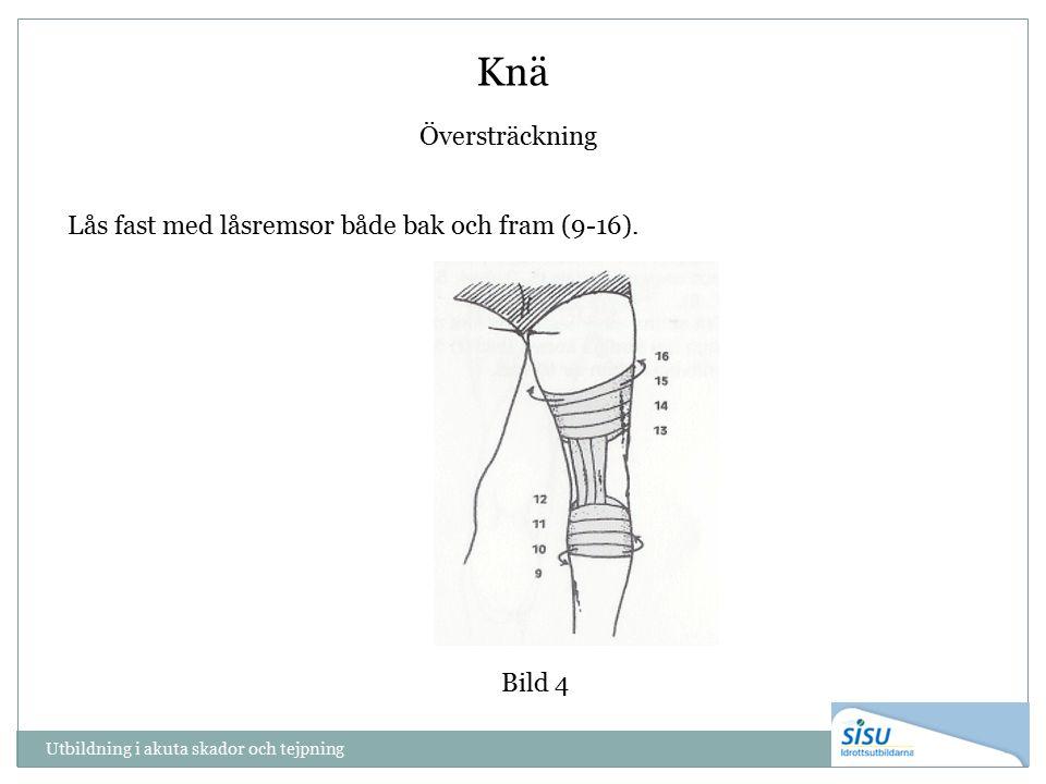 Utbildning i akuta skador och tejpning Knä Bild 4 Översträckning Lås fast med låsremsor både bak och fram (9-16).