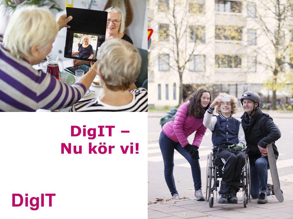 DigIT och alla ni andra… DigIT – Nu kör vi!