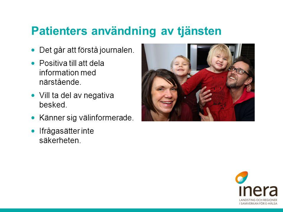 Patienters användning av tjänsten  Det går att förstå journalen.  Positiva till att dela information med närstående.  Vill ta del av negativa beske