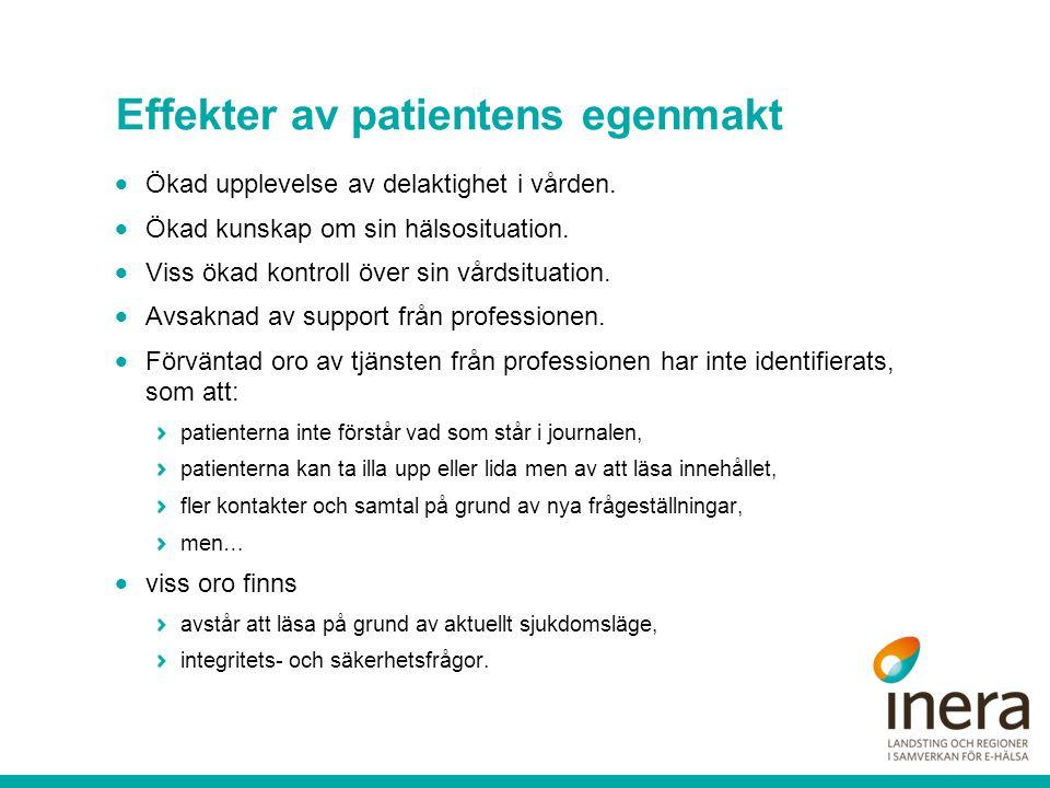 Effekter av patientens egenmakt  Ökad upplevelse av delaktighet i vården.  Ökad kunskap om sin hälsosituation.  Viss ökad kontroll över sin vårdsit