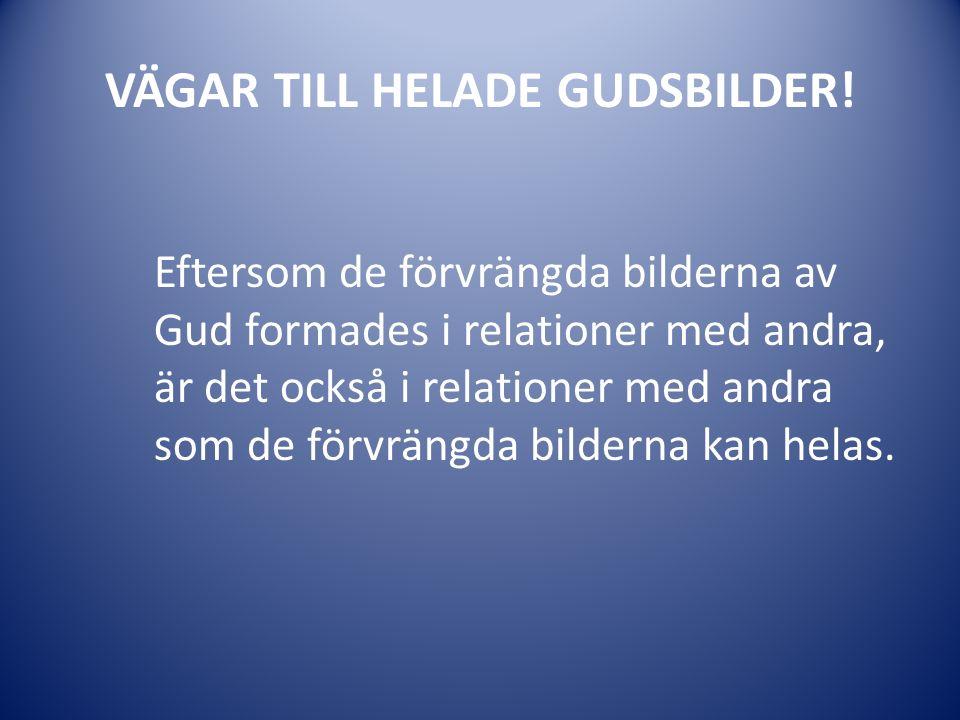 VÄGAR TILL HELADE GUDSBILDER.
