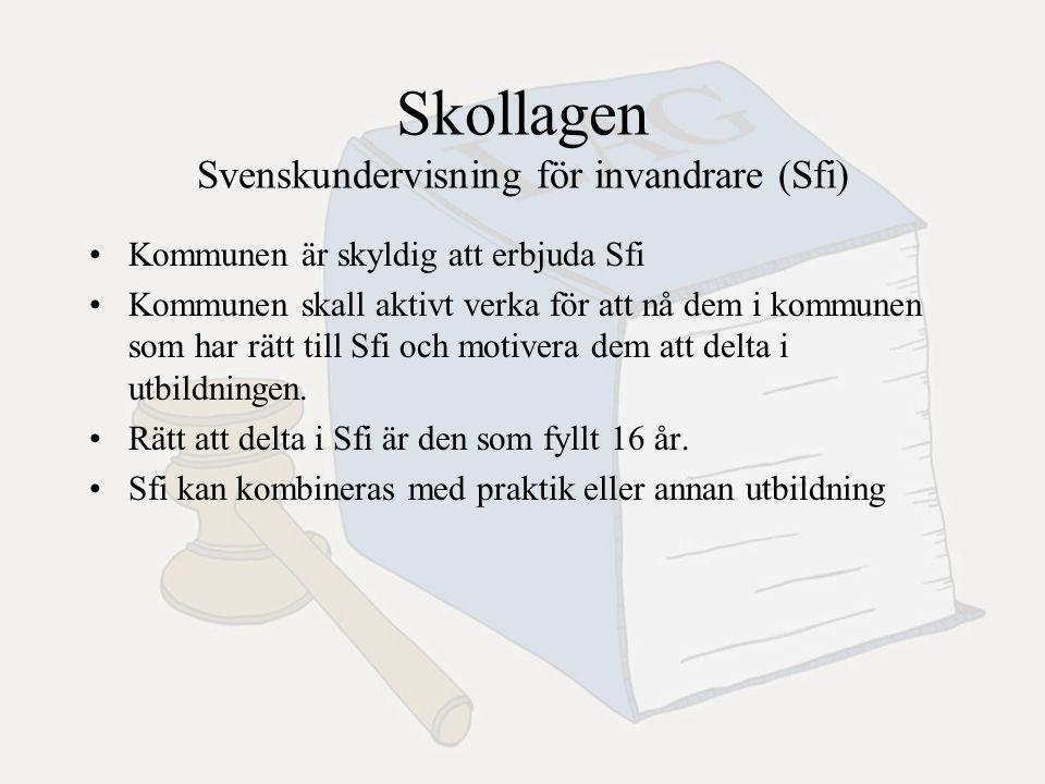Skollagen Svenskundervisning för invandrare (Sfi) Kommunen är skyldig att erbjuda Sfi Kommunen skall aktivt verka för att nå dem i kommunen som har rätt till Sfi och motivera dem att delta i utbildningen.