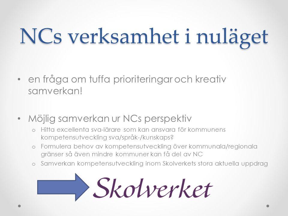 NCs verksamhet i nuläget en fråga om tuffa prioriteringar och kreativ samverkan.