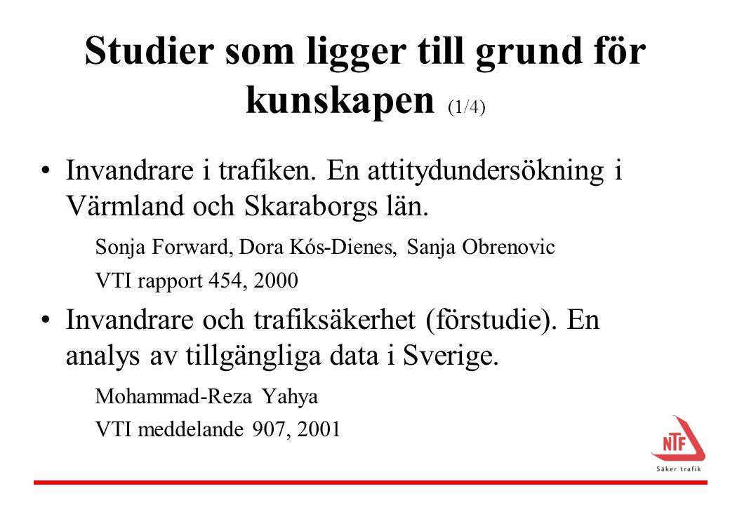 Studier som ligger till grund för kunskapen (2/4) Utlandsföddas mobilitet och resvanor i svensk trafikmiljö.