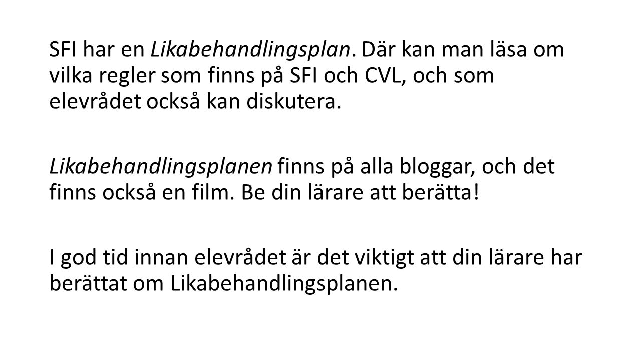 SFI har en Likabehandlingsplan.