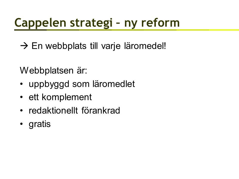 Cappelen strategi – ny reform  En webbplats till varje läromedel.