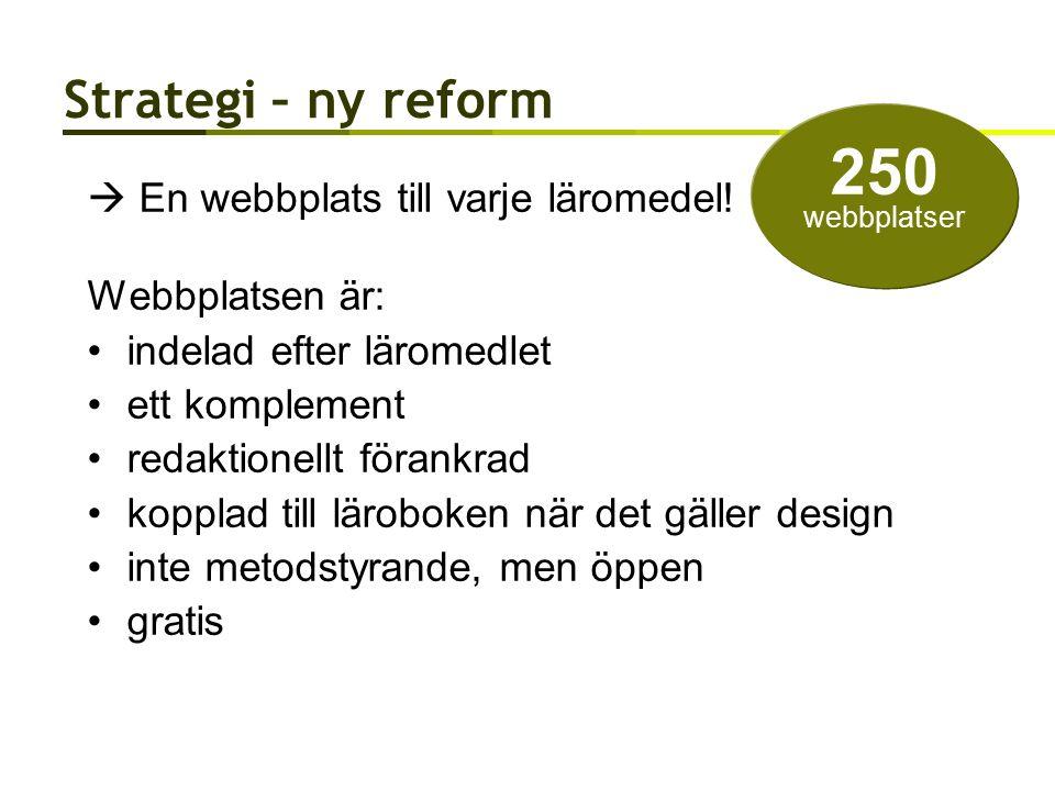 Strategi – ny reform  En webbplats till varje läromedel.