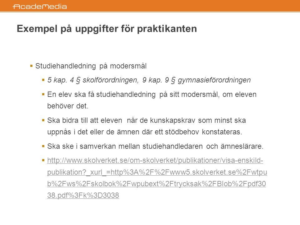 Exempel på uppgifter för praktikanten  Studiehandledning på modersmål  5 kap.