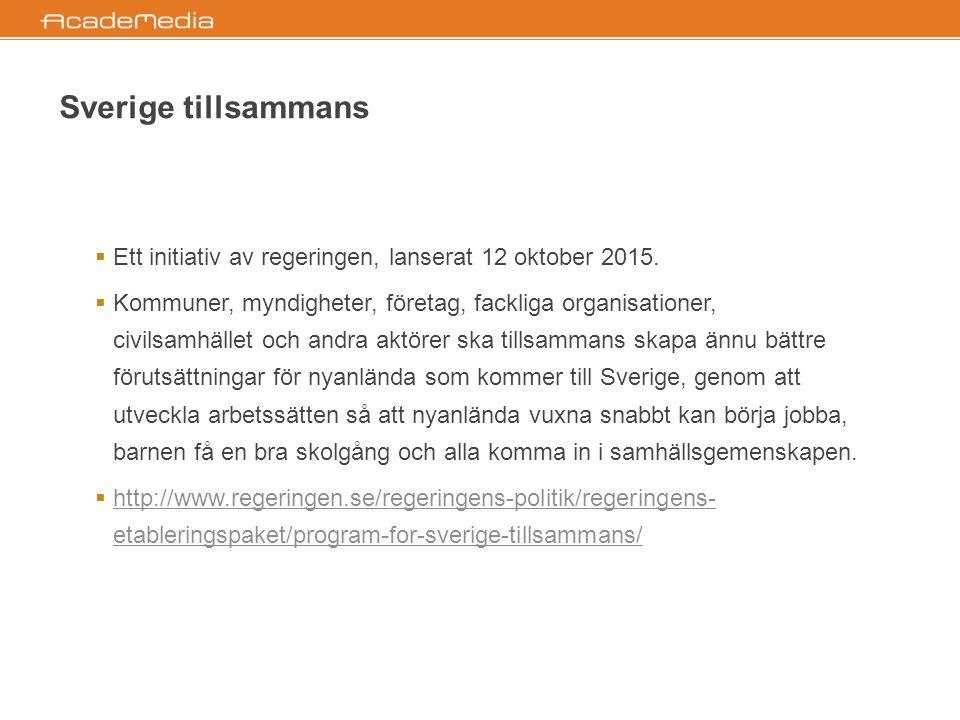 Sverige tillsammans  Ett initiativ av regeringen, lanserat 12 oktober 2015.