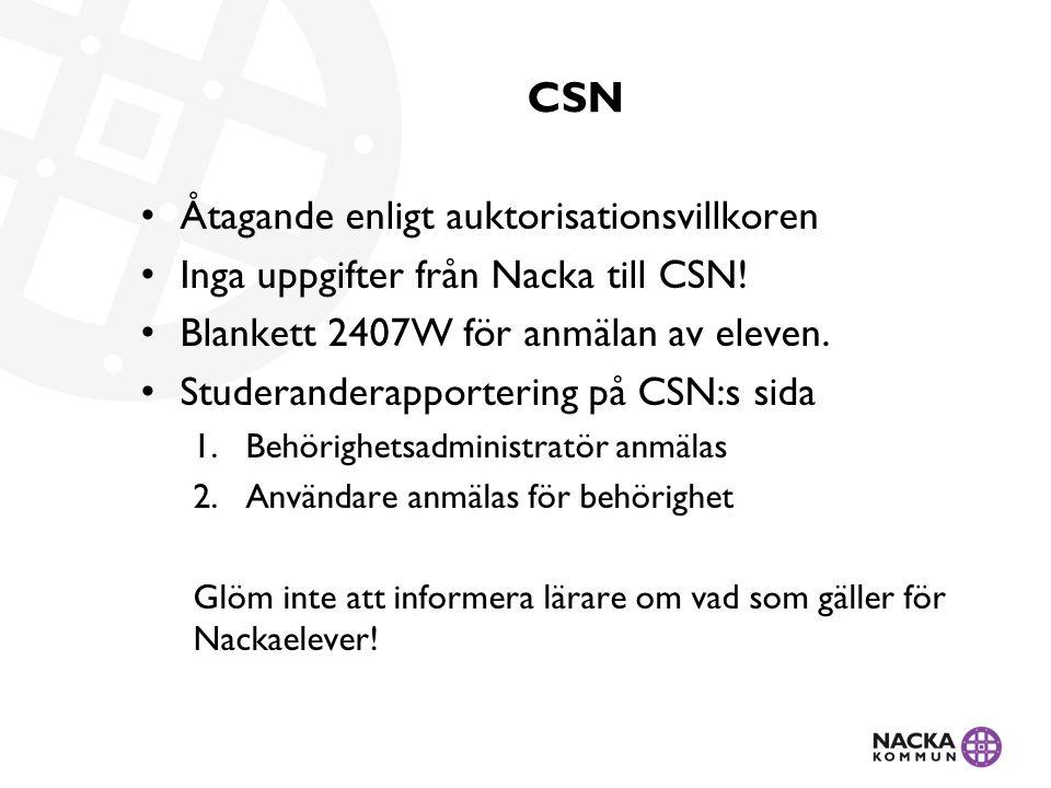 CSN Åtagande enligt auktorisationsvillkoren Inga uppgifter från Nacka till CSN.
