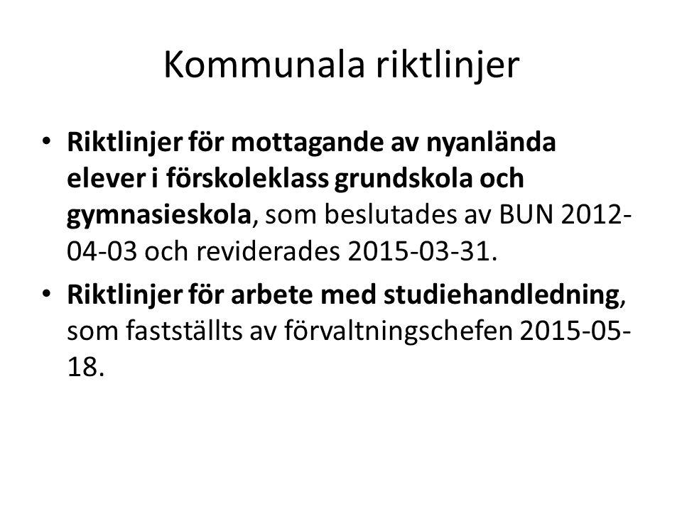 Kommunala riktlinjer Riktlinjer för mottagande av nyanlända elever i förskoleklass grundskola och gymnasieskola, som beslutades av BUN 2012- 04-03 och reviderades 2015-03-31.