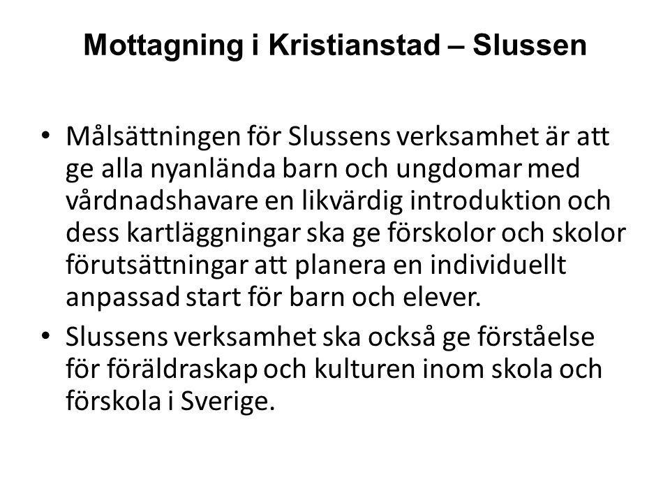 Mottagning i Kristianstad – Slussen Målsättningen för Slussens verksamhet är att ge alla nyanlända barn och ungdomar med vårdnadshavare en likvärdig introduktion och dess kartläggningar ska ge förskolor och skolor förutsättningar att planera en individuellt anpassad start för barn och elever.
