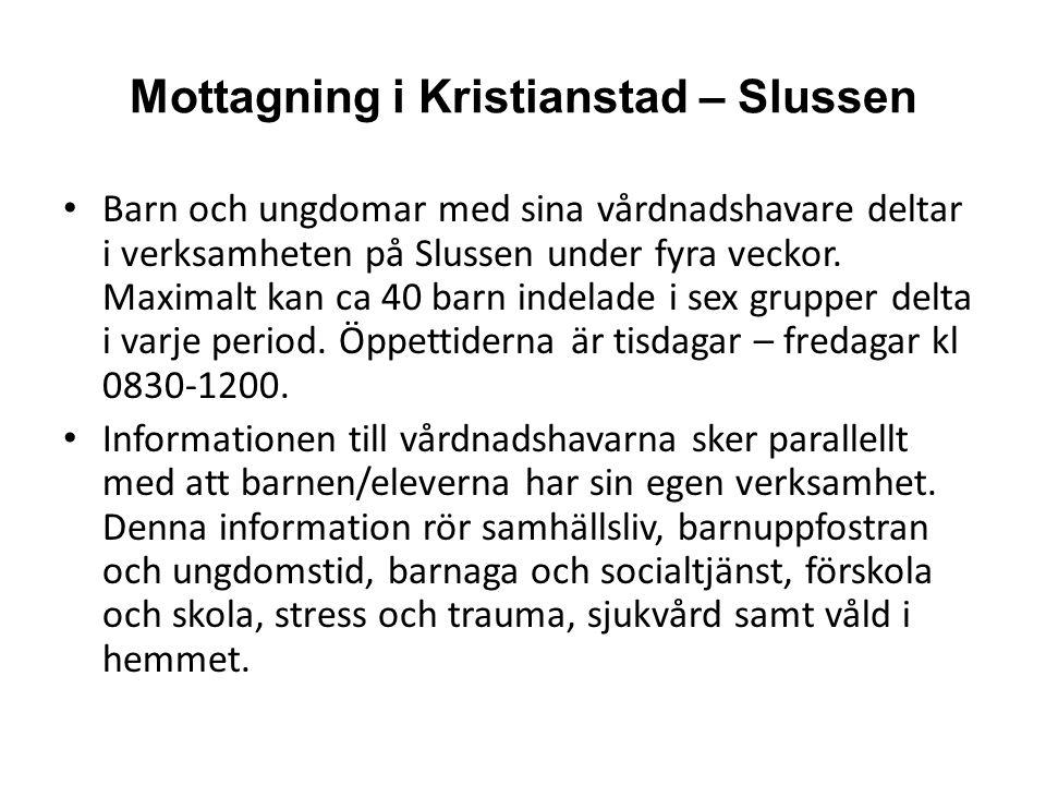 Mottagning i Kristianstad – Slussen Barn och ungdomar med sina vårdnadshavare deltar i verksamheten på Slussen under fyra veckor.