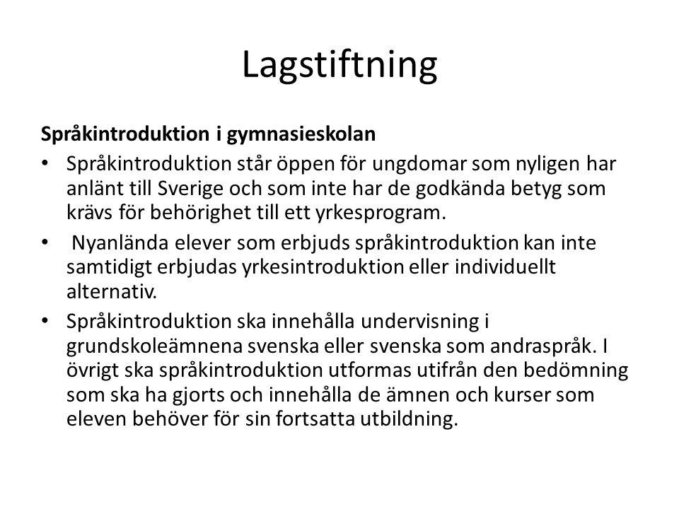 Lagstiftning Språkintroduktion i gymnasieskolan Språkintroduktion står öppen för ungdomar som nyligen har anlänt till Sverige och som inte har de godkända betyg som krävs för behörighet till ett yrkesprogram.