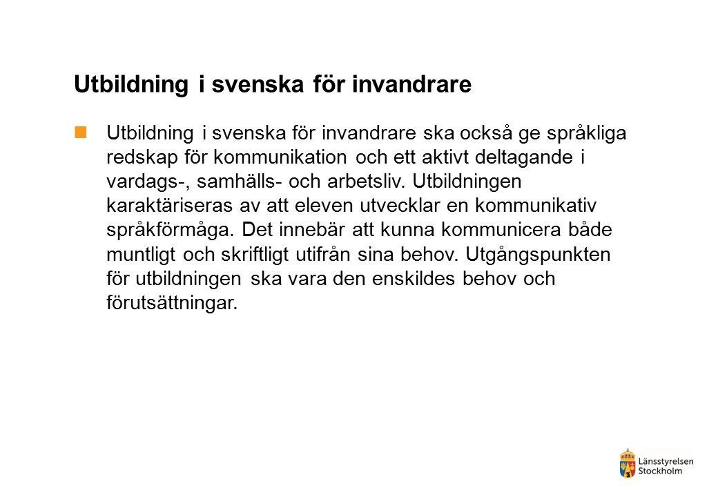 Utbildning i svenska för invandrare Utbildning i svenska för invandrare ska också ge språkliga redskap för kommunikation och ett aktivt deltagande i vardags-, samhälls- och arbetsliv.