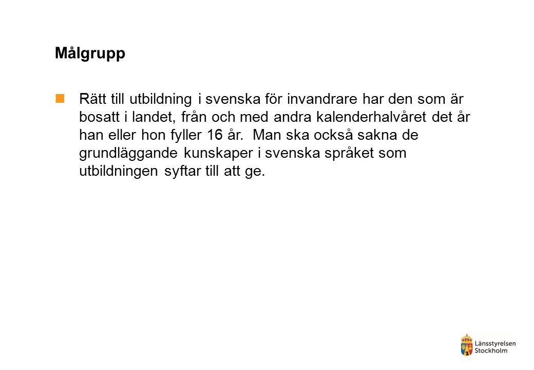 Målgrupp Rätt till utbildning i svenska för invandrare har den som är bosatt i landet, från och med andra kalenderhalvåret det år han eller hon fyller 16 år.
