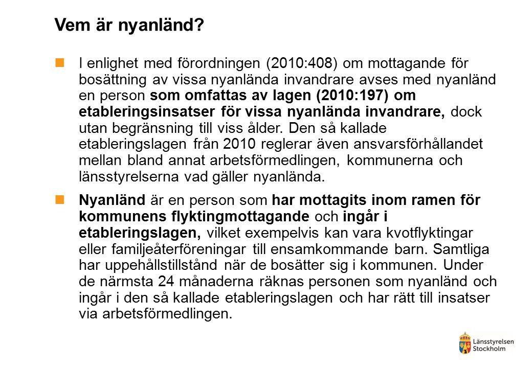 Vem är nyanländ? I enlighet med förordningen (2010:408) om mottagande för bosättning av vissa nyanlända invandrare avses med nyanländ en person som om