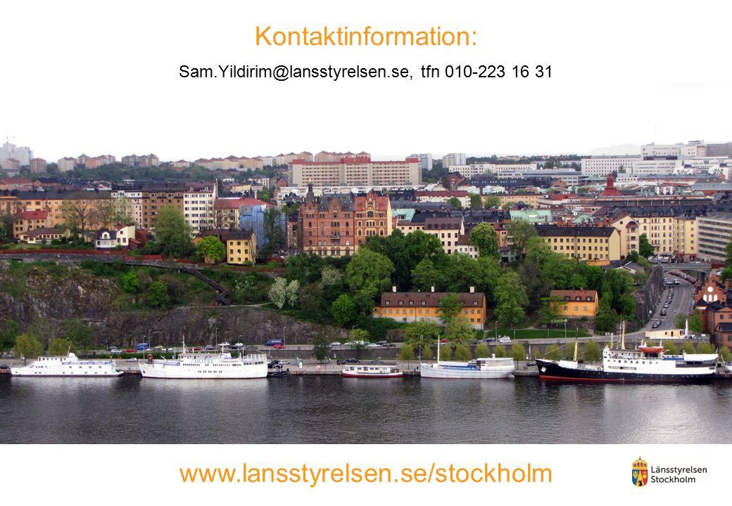 Kontaktinformation: Sam.Yildirim@lansstyrelsen.se, tfn 010-223 16 31 www.lansstyrelsen.se/stockholm