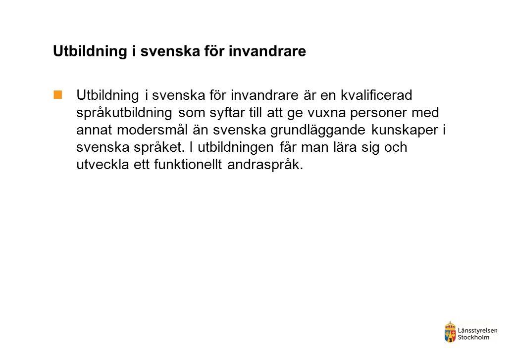 Utbildning i svenska för invandrare Utbildning i svenska för invandrare är en kvalificerad språkutbildning som syftar till att ge vuxna personer med annat modersmål än svenska grundläggande kunskaper i svenska språket.