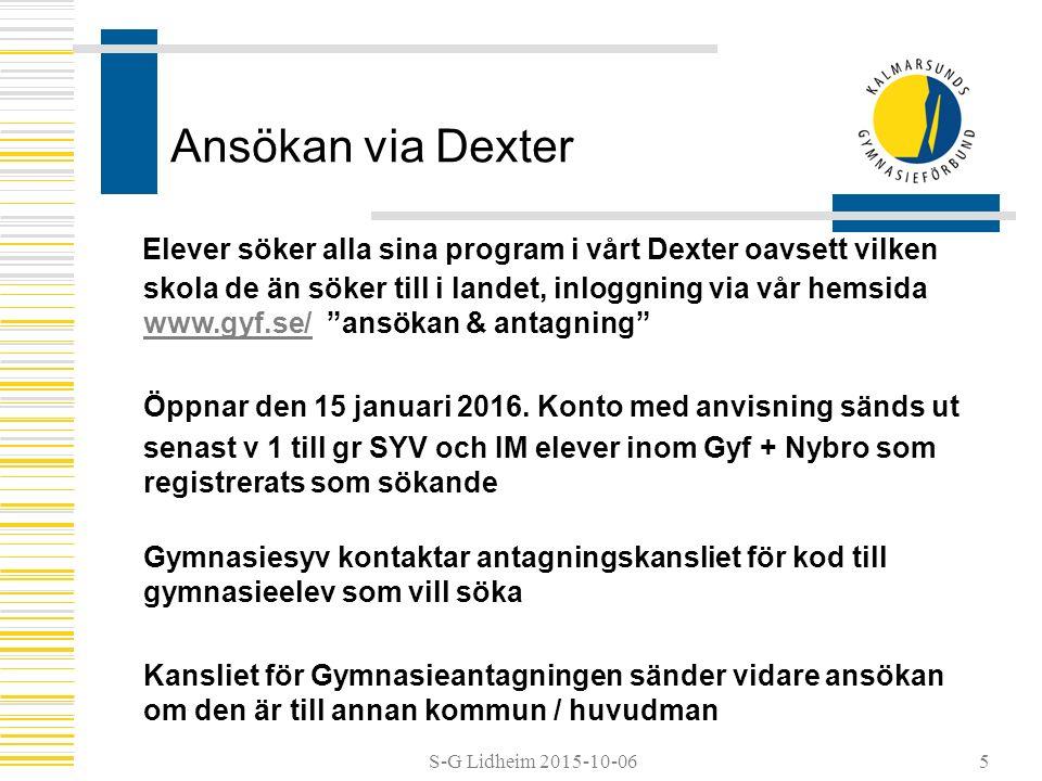 S-G Lidheim 2015-10-06 Ansökan via Dexter Elever söker alla sina program i vårt Dexter oavsett vilken skola de än söker till i landet, inloggning via vår hemsida www.gyf.se/ ansökan & antagning www.gyf.se/ Öppnar den 15 januari 2016.