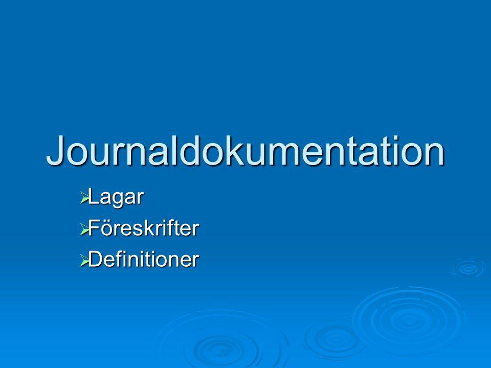  Patientjournal En eller flera journalhandlingar som rör samma patient.