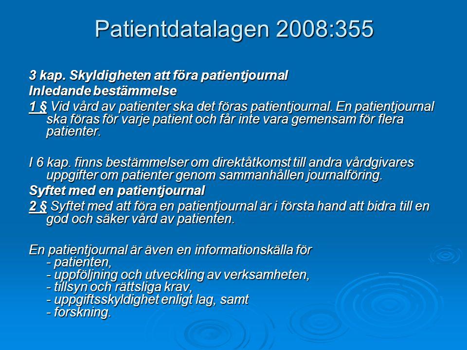 Personer som är skyldiga att föra en patientjournal 3 § Skyldig att föra en patientjournal är 1.