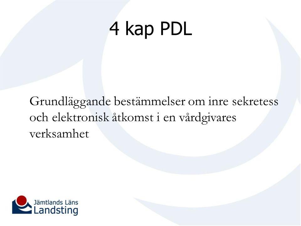 4 kap PDL Grundläggande bestämmelser om inre sekretess och elektronisk åtkomst i en vårdgivares verksamhet