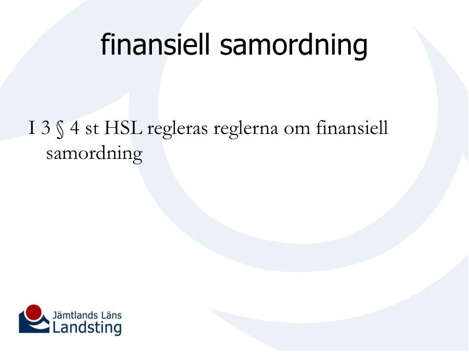 finansiell samordning I 3 § 4 st HSL regleras reglerna om finansiell samordning