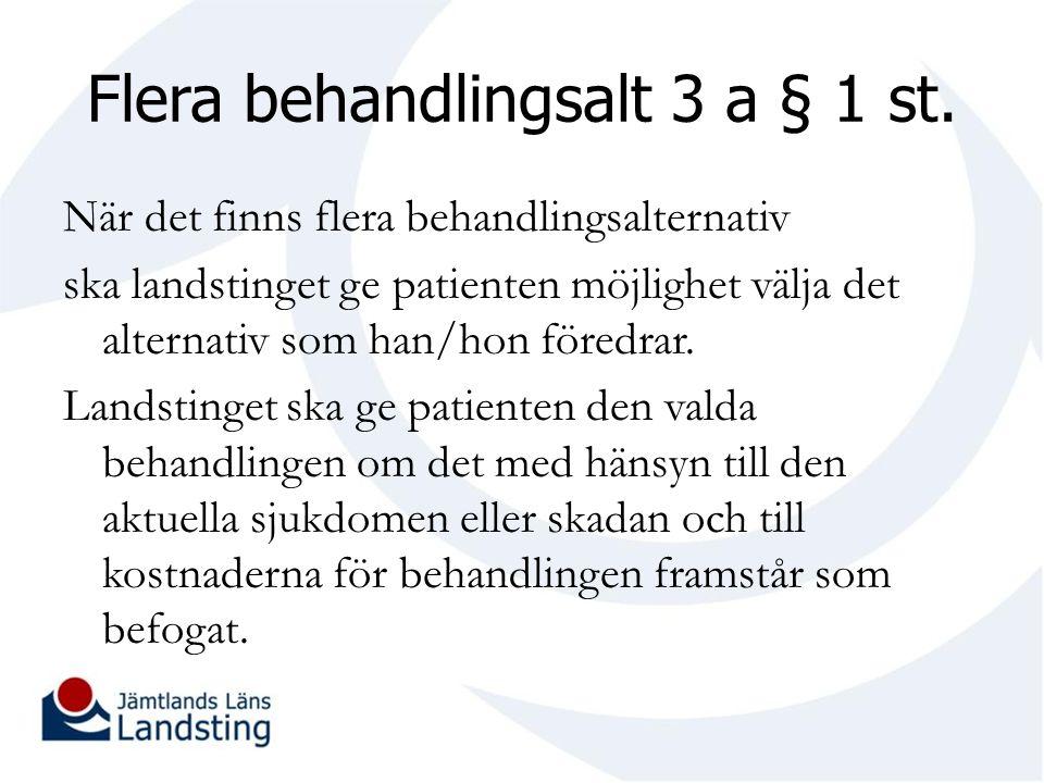 Flera behandlingsalt 3 a § 1 st.
